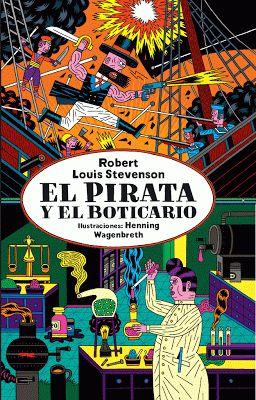 El pirata y el boticario. R. L. Stevenson y H. Wagenbreth. Libros del Zorro Rojo, 2013
