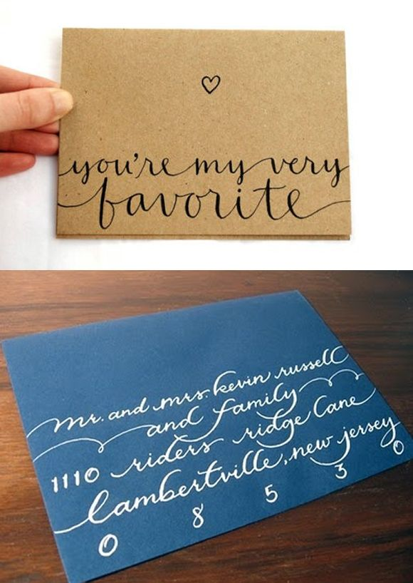 Loving Calligraphy <3 Cute idea for cards! Be sure to write the address normally somewhere so you don't confuse the mail person!