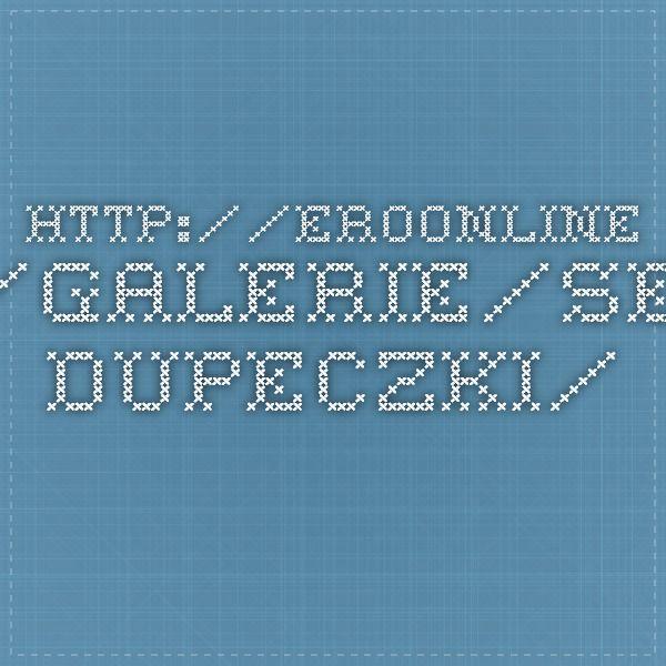http://eroonline.pl/galerie/sexy-dupeczki/