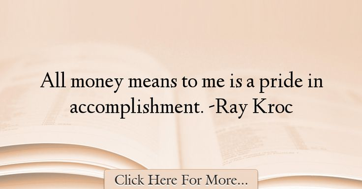 Ray Kroc Quotes About Money - 47231