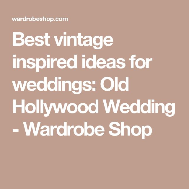 Best vintage inspired ideas for weddings: Old Hollywood Wedding - Wardrobe Shop