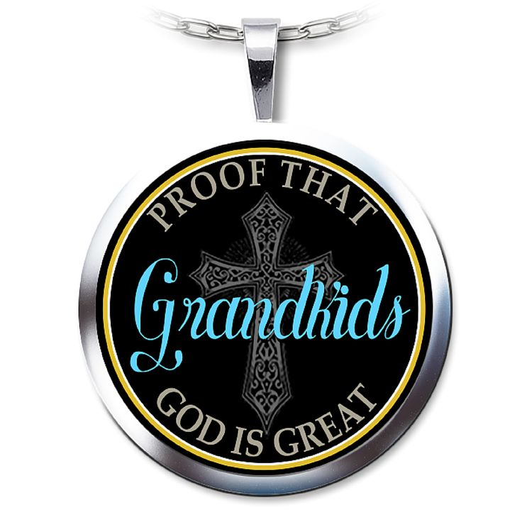 Grandkids; Proof That God is Great - High Quality, Silver Plated Pendant and Chain