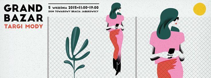 5 września 2015r. - edycja wrześniowa cyklicznych targów mody i designu - Grand Bazar w Domu Towarowym Braci Jabłkowskich przy ulicy Brackiej w Warszawie.