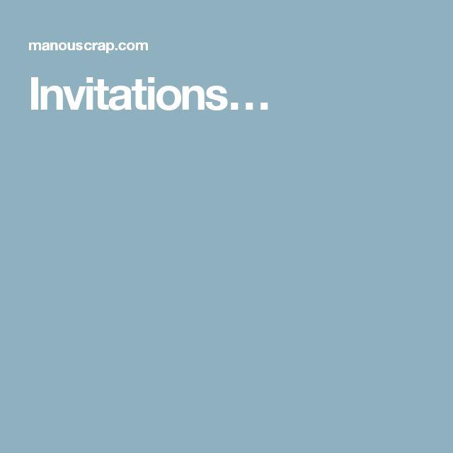 Invitations…
