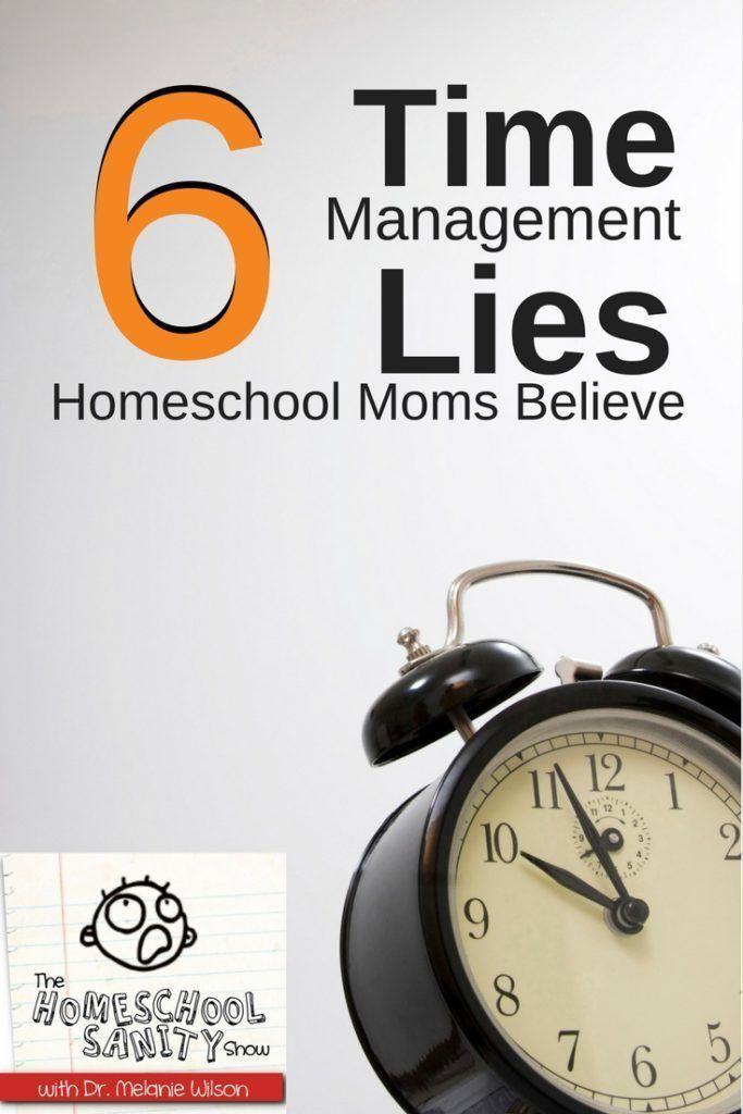6 Time Management Lies Homeschool Moms Believe Podcast