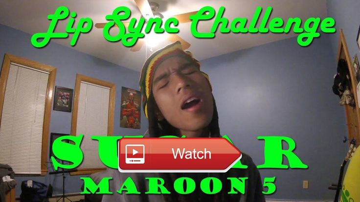 Lip Sync Challenge Sugar Maroon  What's going on guys This is my version of the Lip Sync Challenge Basically I would find a song and try to lip sing