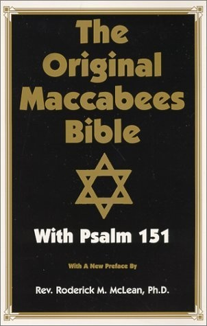 The Original Maccabees Bible With Psalm 151 by Roderick Michael McLean, http://www.amazon.com/gp/product/0948390468/ref=cm_sw_r_pi_alp_KnM9pb0H11M90
