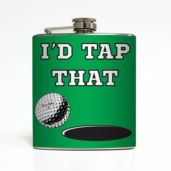 I'd Tap That Flask Funny Golf Guys Birthday Liquid Courage Usher Best Man Groomsmen Gifts- Stainless Steel 6 oz Liquor Hip Flask LC-1172