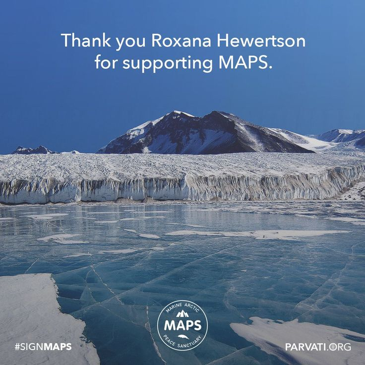 Gratitude to Roxana Hewertson for supporting  at Parvati.org!   Since our inception two years ago, Parvati.org has been self-funded and 100% volunteer-driven. Our goal is to realize MAPS: the Marine Arctic Peace Sanctuary by the end of 2018. The planet can't wait.  If you have not already, please sign and share the MAPS petition!