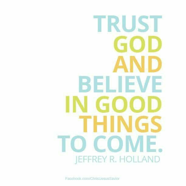 Elder Holland Good Things To Come Quote: 1000+ Images About Church On Pinterest