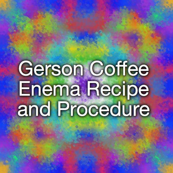 Gerson Coffee Enema Recipe and Procedure