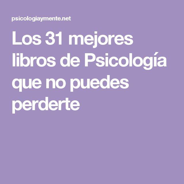 Los 31 mejores libros de Psicología que no puedes perderte
