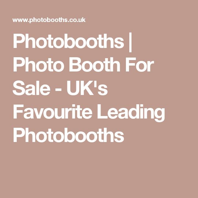 Photobooths | Photo Booth For Sale - UK's Favourite Leading Photobooths