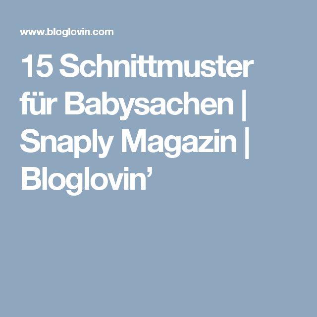 15 Schnittmuster für Babysachen | Snaply Magazin | Bloglovin'