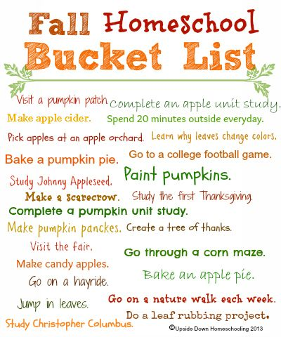 Fall Homeschool Bucket List with Free Printable. Good list, hahah my husband was just talking about taking our 4 yr old daughter to a college football game...gotta love those Daddy date nights :).