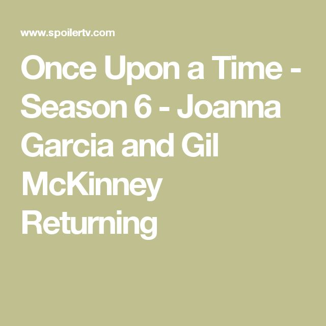 Once Upon a Time - Season 6 - Joanna Garcia and Gil McKinney Returning