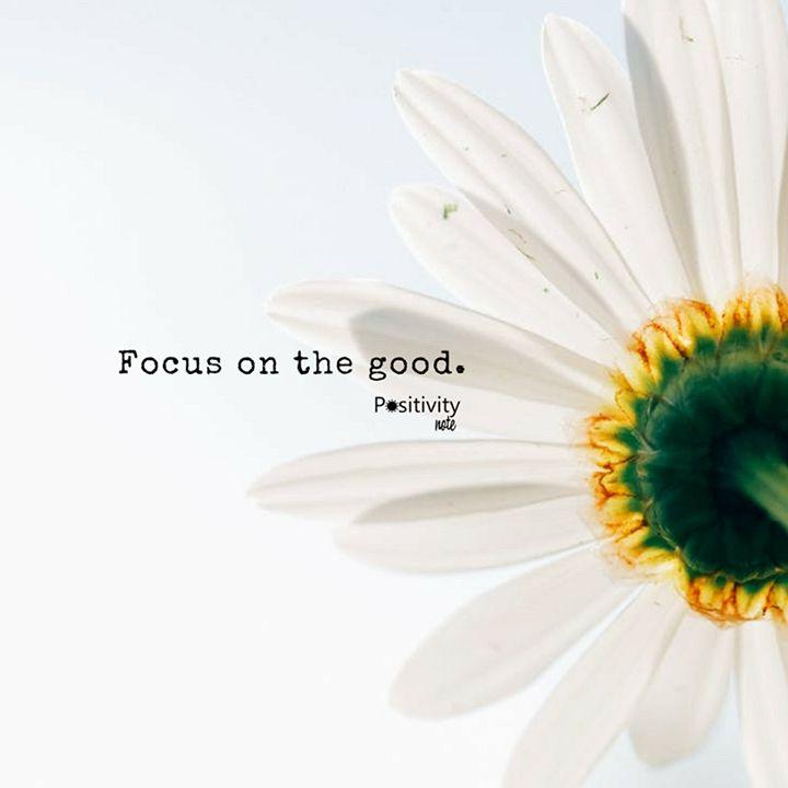 Focus on the good! #positivitynote #upliftingyourspirit