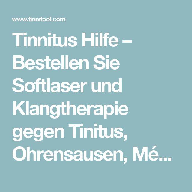 Tinnitus Hilfe – Bestellen Sie Softlaser und Klangtherapie gegen Tinitus, Ohrensausen, Ménière einfach und schnell online