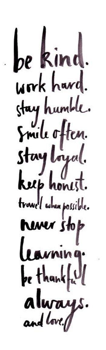 Be kind, work hard, stay humble