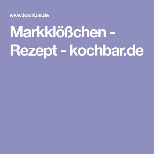 Markklößchen - Rezept - kochbar.de
