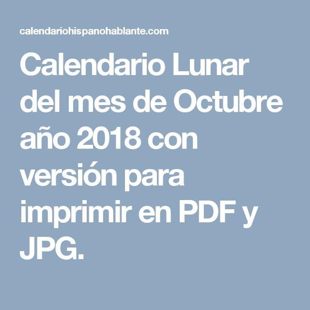 Calendario Lunar del mes de Octubre año 2018 con versión para imprimir en PDF y JPG.