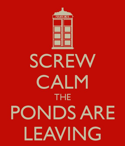 The Ponds are leaving...