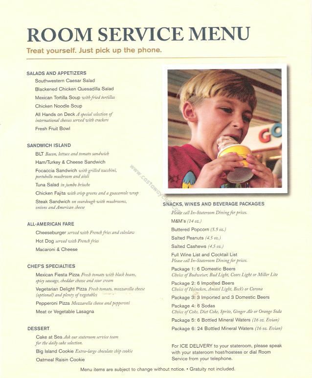 Disney Cruise Room Service Menus - included in fare. Yes- it's FREE!! You can order in breakfast early if you have an early morning excursion booked. You can also order cookies and milk for a late night snack. Don't forget to order a pack lunch to take with you on your excursion- just don't forget to tip the delivery person!