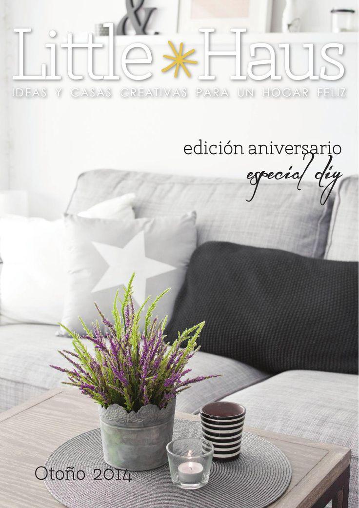 Little*Haus Mag Fall 2014: Nuestra edición de otoño es muy especial porque marca nuestro primer aniversario y lo celebramos en grande  con más casas hermosas, recetas fáciles, y mucho, ¡pero mucho DIY!