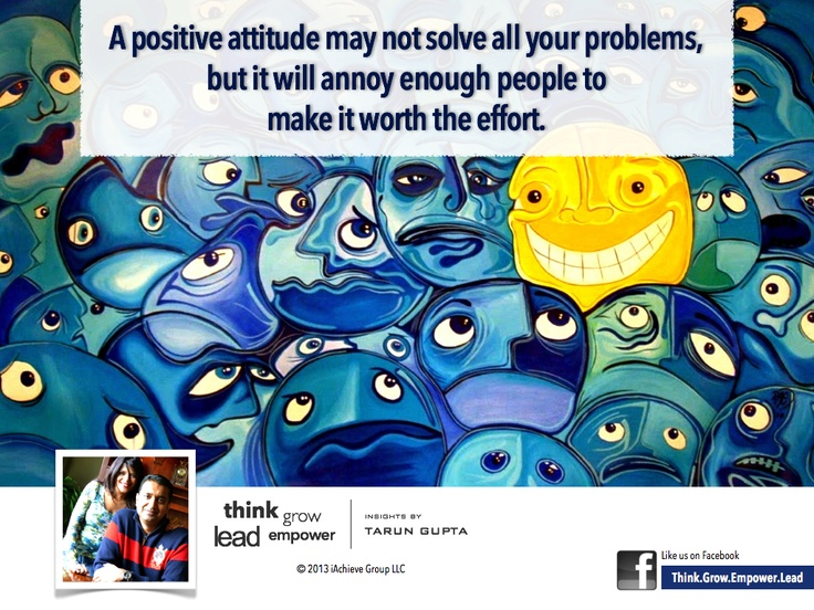A positive attitude may not solve all your problems, but it will annoy enough people to make it worth the effort. | iAchieveGroup #quotes #attitude