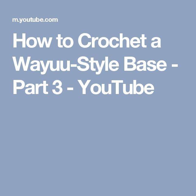 How to Crochet a Wayuu-Style Base - Part 3 - YouTube