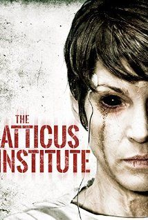 The Atticus Institute (2015) - In the fall of 1976, a small psychology lab in Pennsylvania became the unwitting home to the only government-confirmed case of possession. The U.S. military assumed control of the lab under...