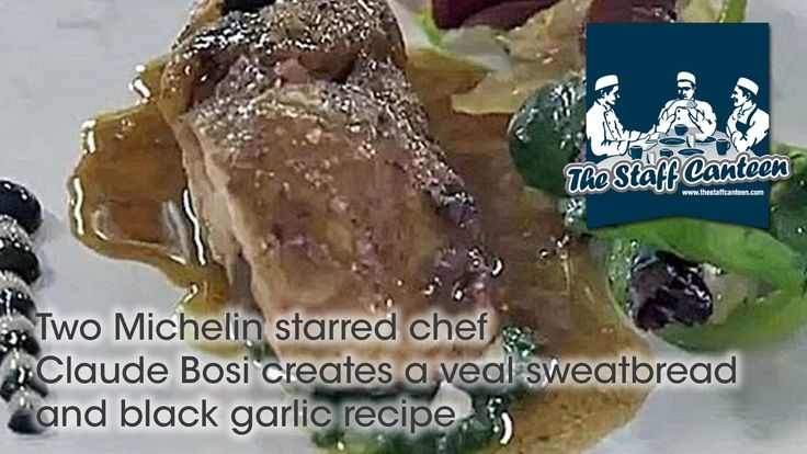 Two Michelin Starred Chef  Claude Bosi Creates A Veal Sweatbread And Black Garlic Recipe -- Watch Staff Canteen create this delicious recipe at http://myrecipepicks.com/28353/StaffCanteen/two-michelin-starred-chef-claude-bosi-creates-a-veal-sweatbread-and-black-garlic-recipe/