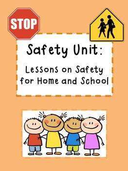 Safety Unit: Lessons for Safety at Home, School and Community! Great resource…