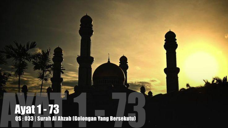 Al Quran Surah Al Ahzab Lengkap Teks Arab, Bacaan dan Terjemahannya