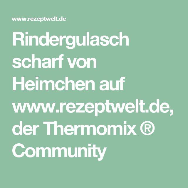 Rindergulasch scharf von Heimchen auf www.rezeptwelt.de, der Thermomix ® Community