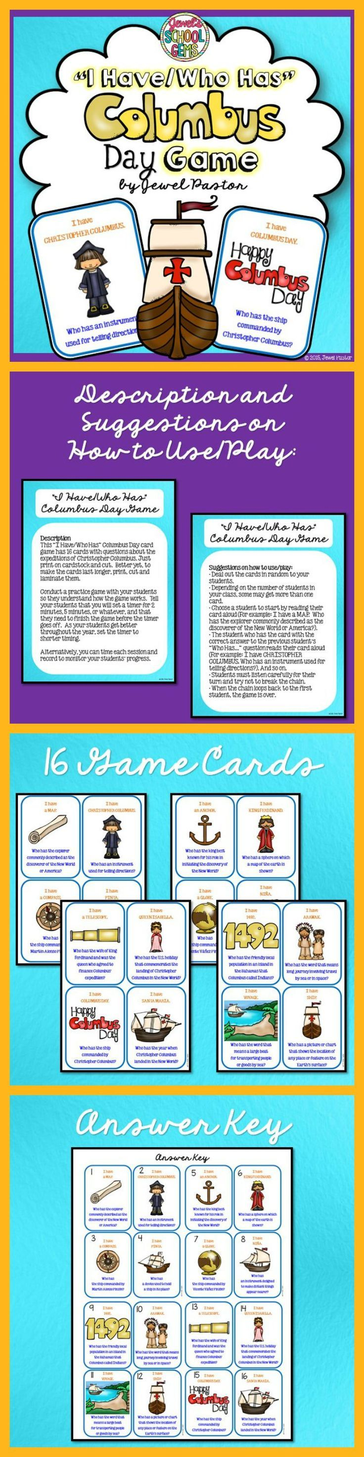 "Columbus Day  ""I HAVE/WHO HAS COLUMBUS DAY GAME"" is the perfect activity for your students for Columbus Day. This activity makes for a great diagnostic test and review of students' knowledge of Christopher Columbus' story. This packet includes 16 game cards with Instructions and Answer Key. Please see the Full Preview to see the sheets you are getting. Your students will surely have a fun time!"