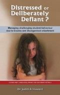 Distressed or Deliberately Defiant? Managing challenging student behaviour due to trauma and disorganised attachment -