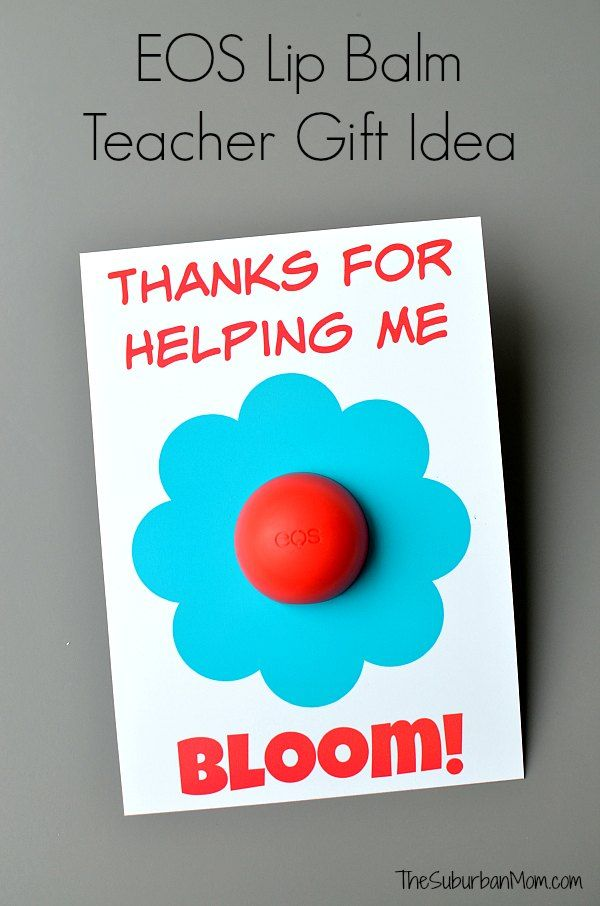 EOS Lip Balm Teacher Gift Idea - Teacher Appreciation or End of the Year Gift.