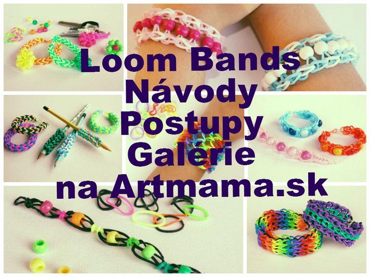 Postupy, návody na loom bands gumičkové náramky, prstene a iné milé ozdôbky nájdete na Artmama.sk