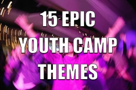 15 Epic Youth Camp Themes - Informative list of popular youth camp themes that your teenagers will love! Complete with supporting scripture, title and short description.