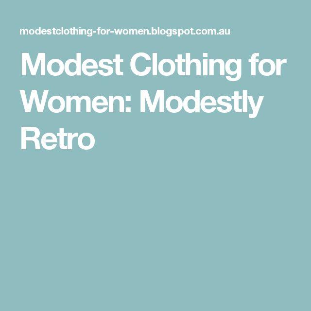 Modest Clothing for Women: Modestly Retro