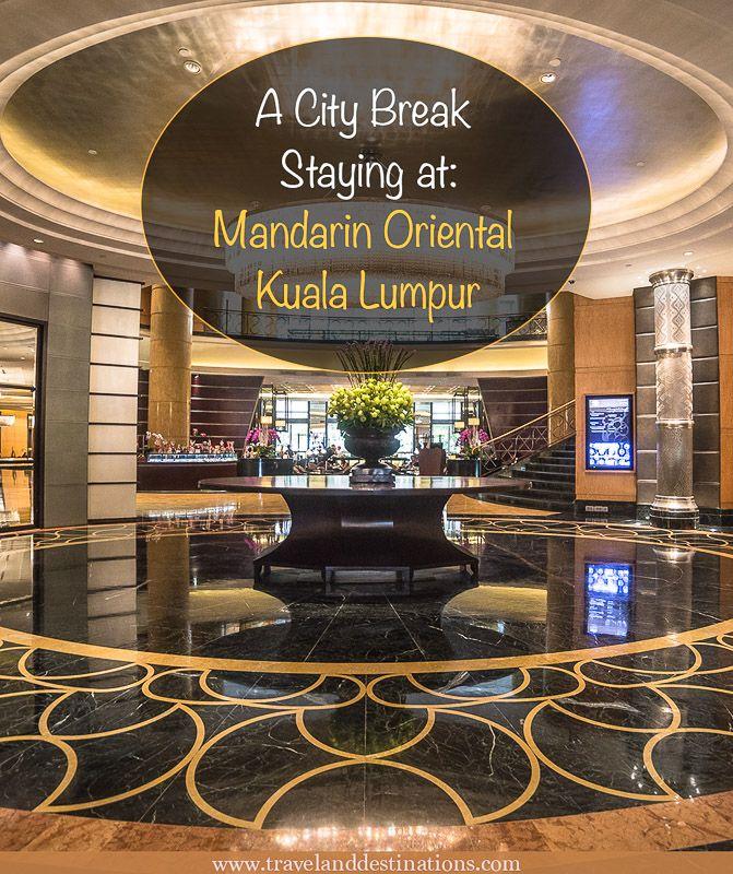 A City Break Staying at the Mandarin Oriental, Kuala Lumpur