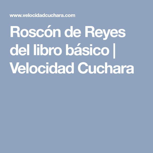 Roscón de Reyes del libro básico | Velocidad Cuchara