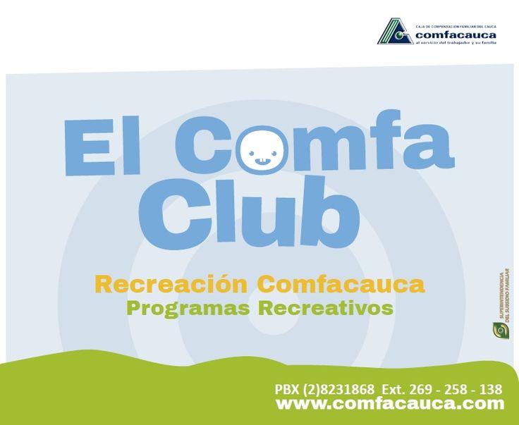 Recreación Comfacauca Programas Recreativos www.comfacauca.com PBX (2)8231868 Ext. 269 - 258 - 138