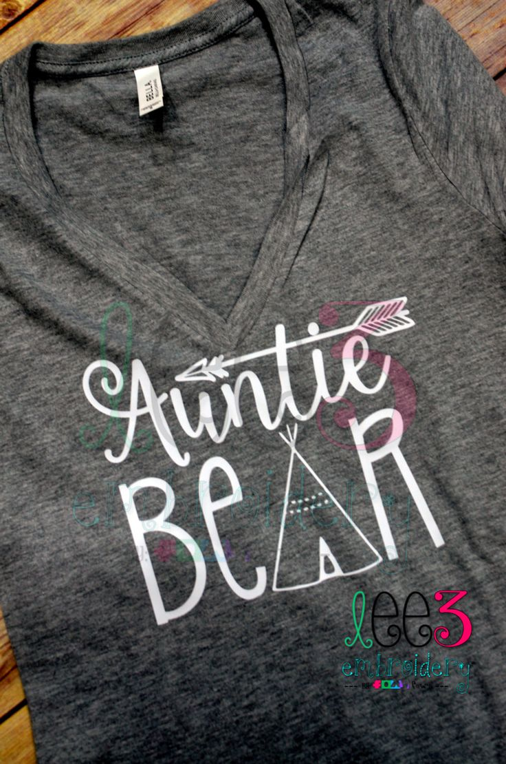 Auntie Bear VNeck Shirt to match the Mama Bear by LeeThreeEmbroidery on Etsy https://www.etsy.com/listing/244369765/auntie-bear-vneck-shirt-to-match-the