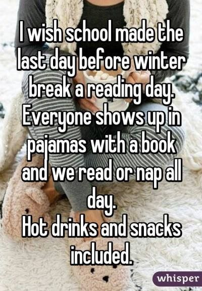 Ummm we actually did this at my elementary school it was called DEAR day AKA Drop Everything And Read