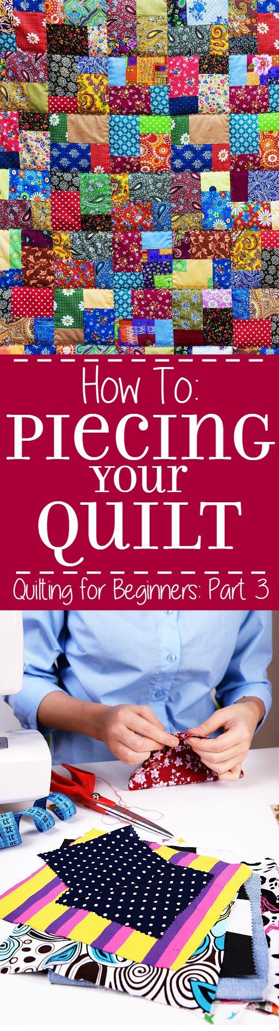 Piecing and Finishing Your Quilt Top - Part 3 in a 5-part Quilting for Beginners series.  This Piecing and Finishing Your Quilt Top section will walk you through piecing together your quilt top and sewing a perfect quarter inch seam.  Make your own DIY sewing quilt with this step-by-step tutorial!