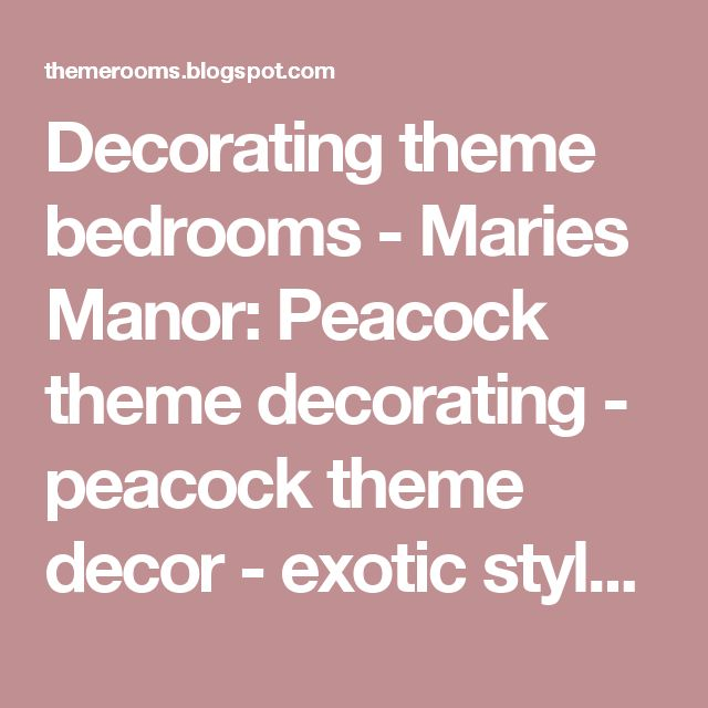 Decorating theme bedrooms - Maries Manor: Peacock theme decorating - peacock theme decor - exotic style decorating - Peacock Decorations - Peacock Nursery - peacock wall decoration - peacock Christmas decorating - peacock color decor - peacock wallpaper - peacock bedding - life size peacock decorations - Peacock feather