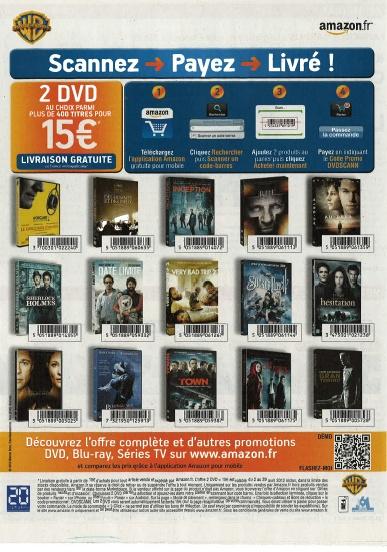 Une belle opération d'Amazon dans la quotidien gratuit le 20 minutes: Il vous suffit de télécharger l'application Amazon grâce au QR code puis vous pouvez scanner les codes barres des DVDs, payer in-app et être livrer de ces DVDs chez vous. Tout ceci en profitant d'une promotion très alléchante pour le consommateur: 2 DVDs pour 15€  Ce principe rappelle bien sûr l'opération Tesco dans le métro coréen et l'objectif est le même: augmenter le nombre de téléchargements de l'app et le CA Online !