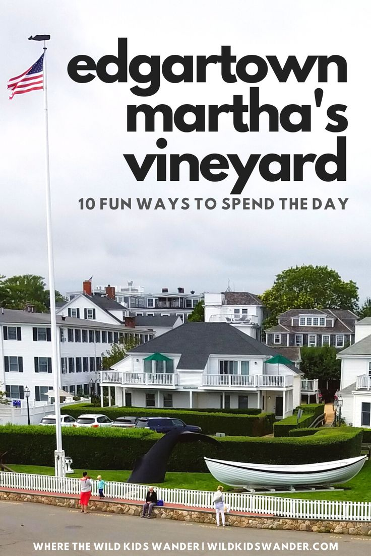 10 Things to Do in Edgartown on Martha's Vineyard in 2020